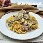 Tagliatelle carciofi e Prosciutto di Modena DOP